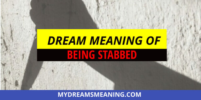 Dream Meaning Of Being Stabbed