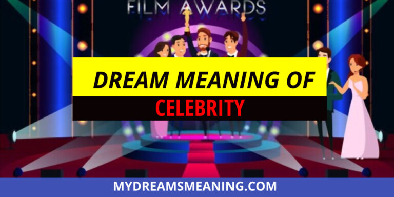 Dream Meaning of A Celebrity