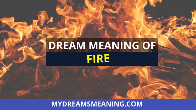 Dream About Fire   Fire Dream Meaning